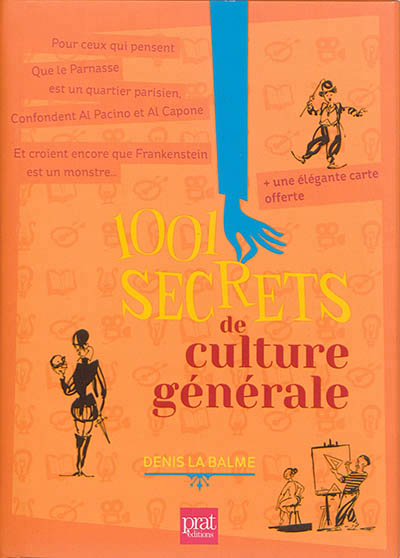La Balme Denis - 1001 SECRETS DE CULTURE GENERALE NED
