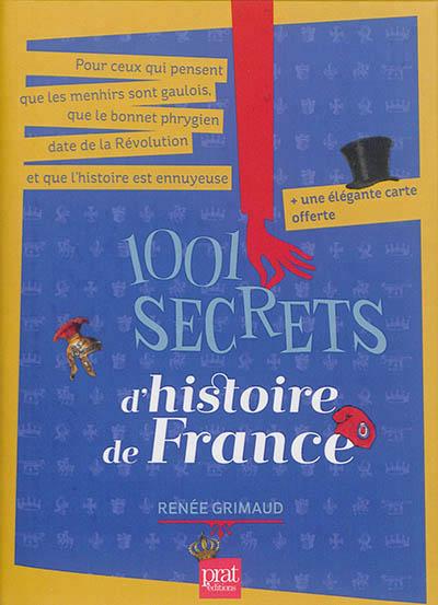 1001 SECRETS D HISTOIRE DE FRANCE NED GRIMAUD RENEE Prat