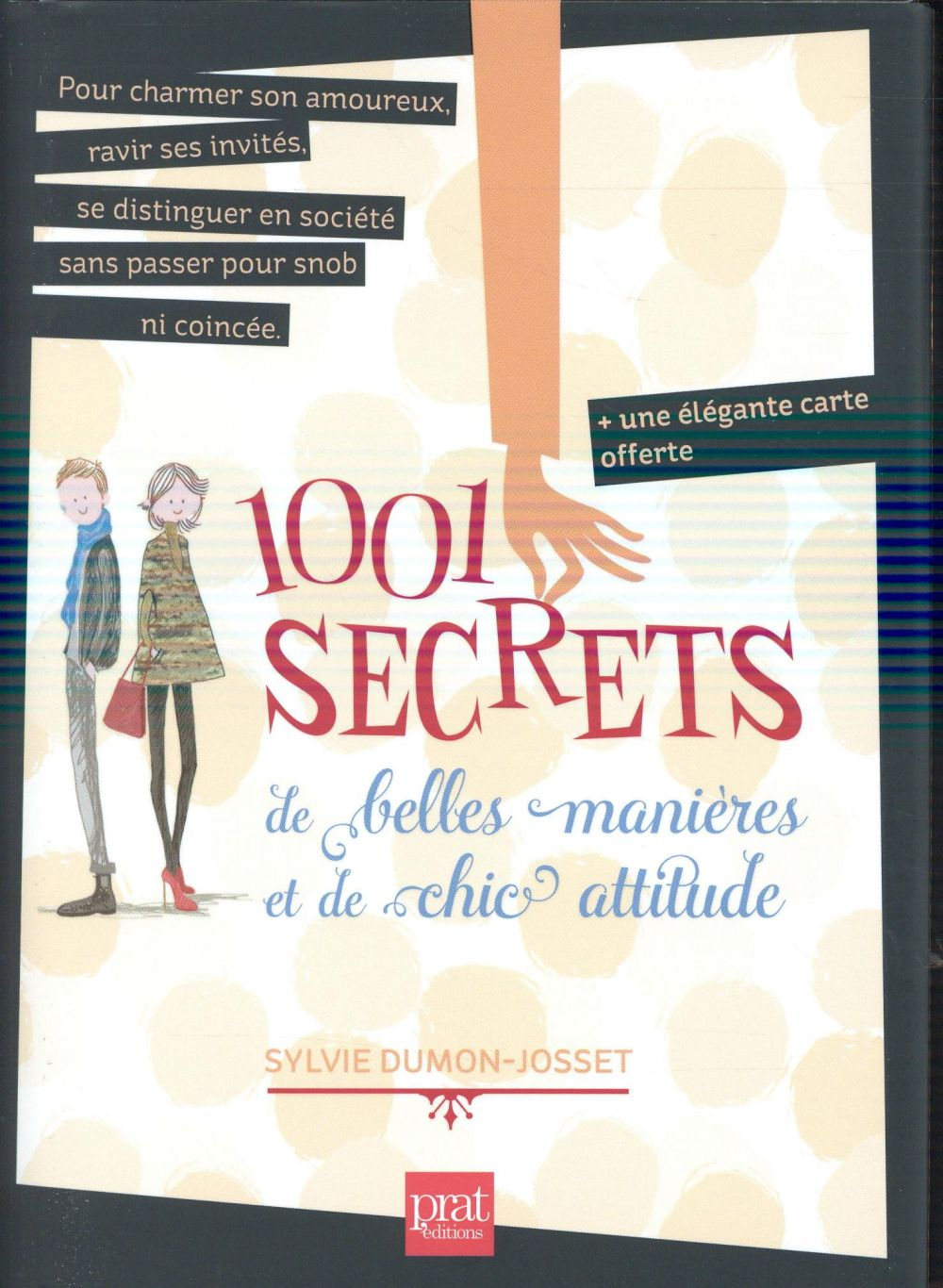1001 SECRETS DE BELLES MANIERES ET DE CHIC ATTITUDE DUMON JOSSET SYLVIE Prat
