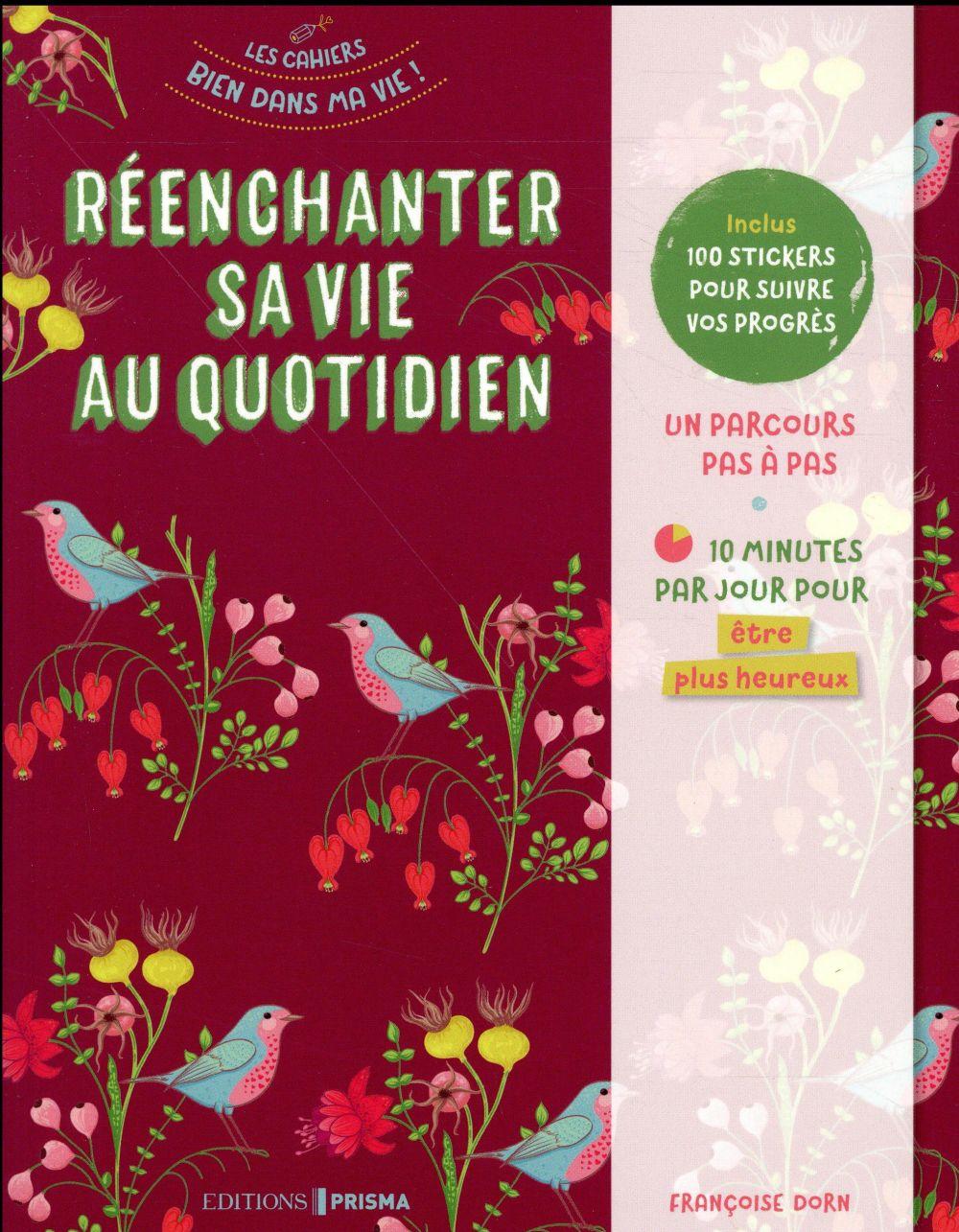 REENCHANTER SA VIE AU QUOTIDIEN Dorn Françoise Editions Prisma