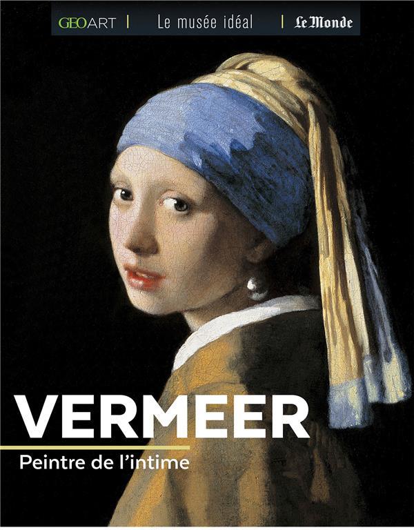 VERMEER, PEINTRE DE L'INTIME BAYLE FRANCOISE FEMME ACTUELLE