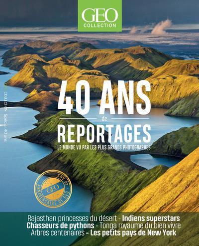 40 ANS DE REPORTAGES - LE MONDE VUE PAR LES PLUS GRANDS PHOTOGRAPHES - GEO COLLECTION COLLECTIF FEMME ACTUELLE