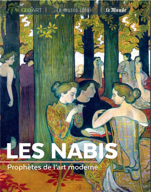 LES NABIS  -  PROPHETES DE L'ART MODERNE NEVEUX MURIELLE FEMME ACTUELLE