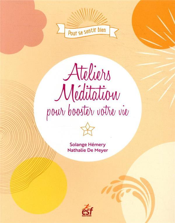 ATELIERS MEDITATION POUR BOOSTER VOTRE VIE