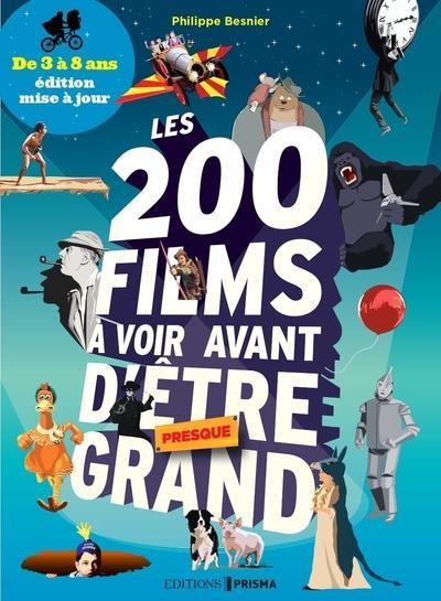 LES 200 FILMS A VOIR AVANT D'ETRE (PRESQUE) GRAND DE 3 A 8 ANS