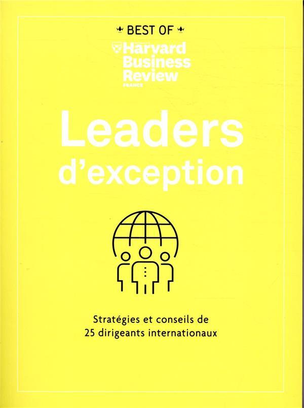 LEADERS D'EXCEPTION  -  STRATEGIES ET CONSEILS DE 25 DIRIGEANTS INTERNATIONAUX