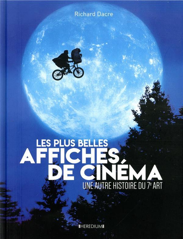 LES PLUS BELLES AFFICHES DE CINEMA  -  UNE AUTRE HISTOIRE DU 7E ART DACRE RICHARD FEMME ACTUELLE