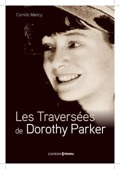 LES TRAVERSEES DE DOROTHY PARKER