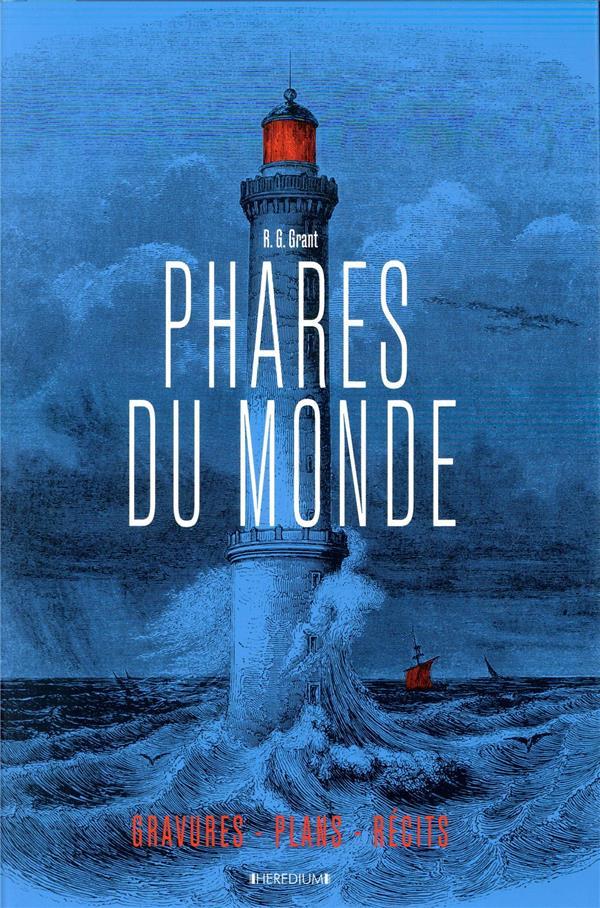 PHARES DU MONDE  -  AVENTURES HUMAINES, GRAVURES ET PLANS, RECITS