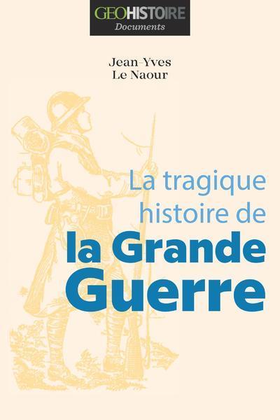 LA TRAGIQUE HISTOIRE DE LA GRANDE GUERRE LE NAHOUR, JEAN-YVES FEMME ACTUELLE