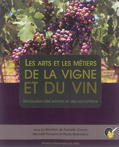 ARTS ET LES METIERS DE LA VIGNE ET DU VIN CORNOT, DANIELLE /POUZENC Presses universitaires du Mirail-Toulouse