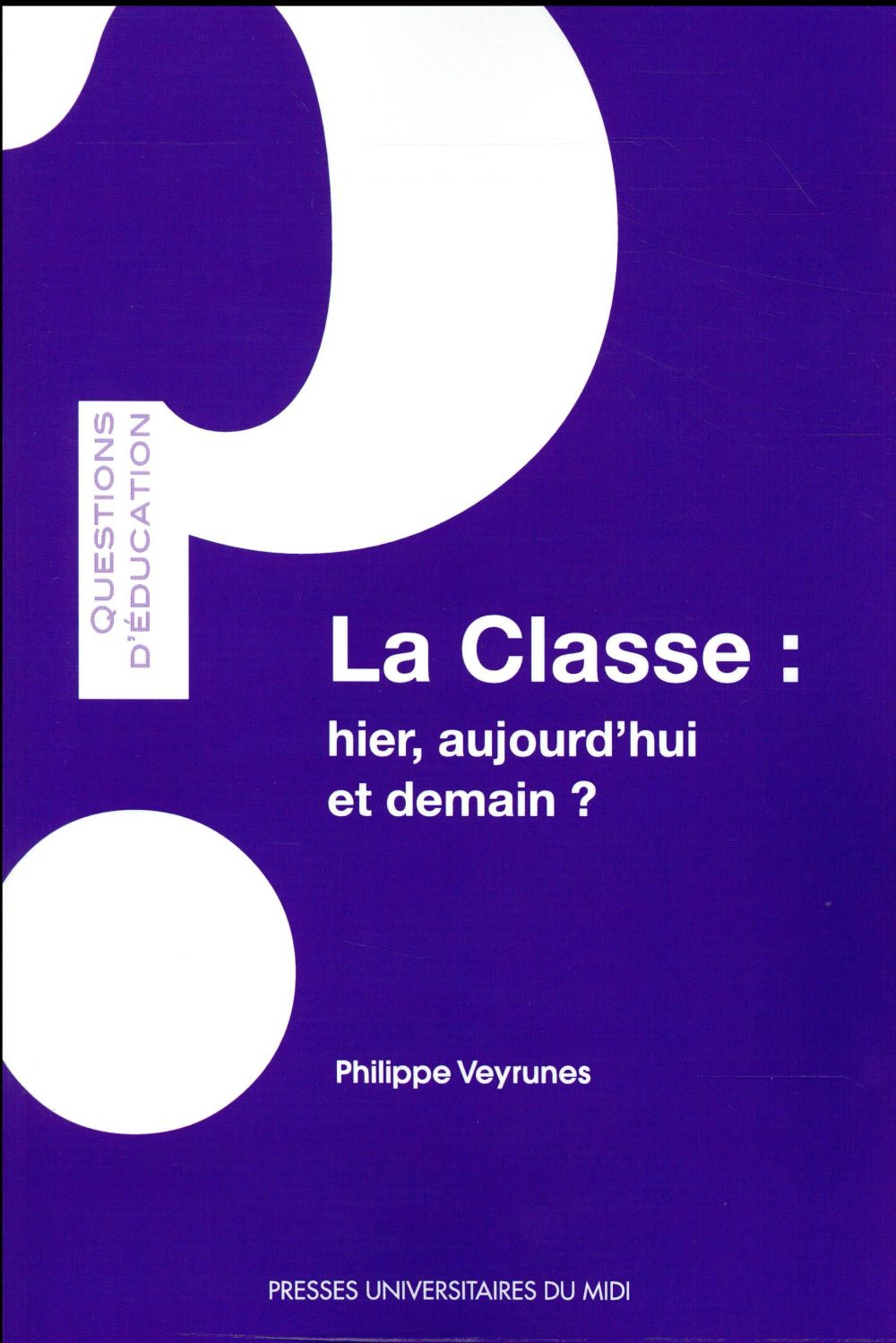 LA CLASSE : HIER, AUJOURD'HUI, ET DEMAIN ?