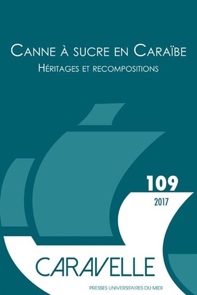 CANNE A SUCRE EN CARAIBE - HERITAGE ET RECOMPOSITIONS