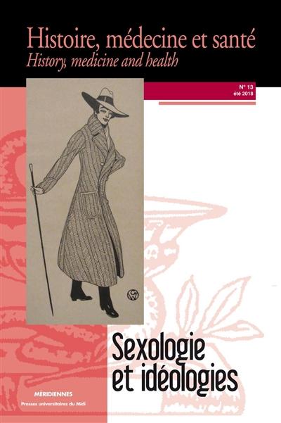 SEXOLOGIE ET IDEOLOGIES - (REVUE HISTOIRE, MEDECINE ET SANTE N  13)
