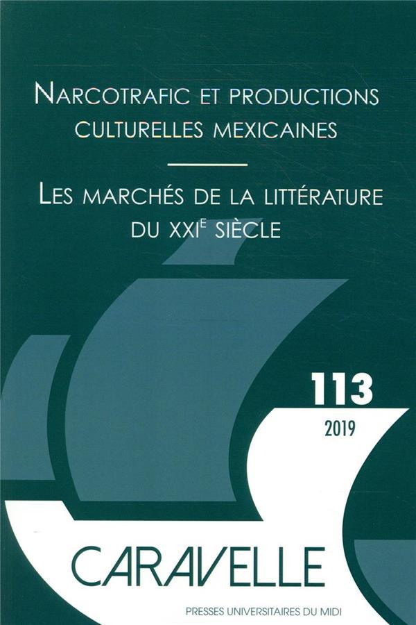 NARCOTRAFIC ET PRODUCTIONS CULTURELLES MEXICAINES     LES MARCHES DE LA LITTERATURE DU XXIE SIECLE