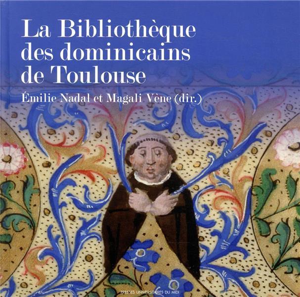 LA BIBLIOTHEQUE DES DOMINICAINS DE TOULOUSE