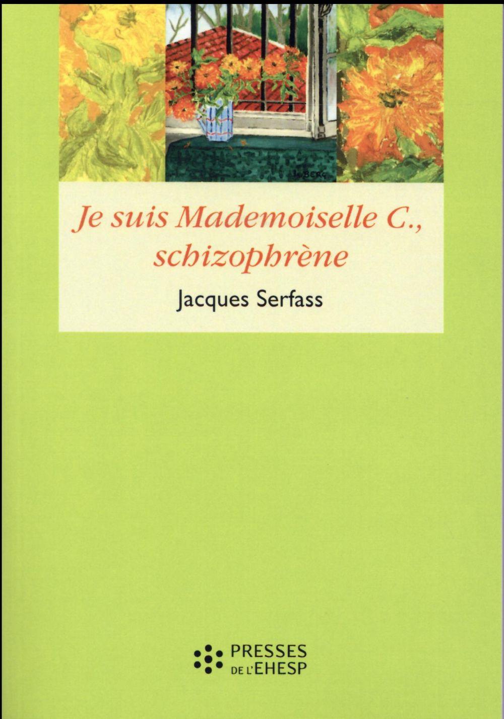 JE SUIS MADEMOISELLE C., SCHIZOPHRENE DOUBLE NARRATION THERAPEUTIQUE