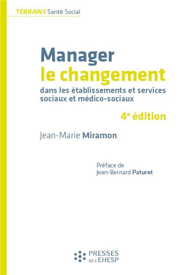 MANAGER LE CHANGEMENT  -  DANS LES ETABLISSEMENTS ET SERVICES SOCIAUX ET MEDICO-SOCIAUX