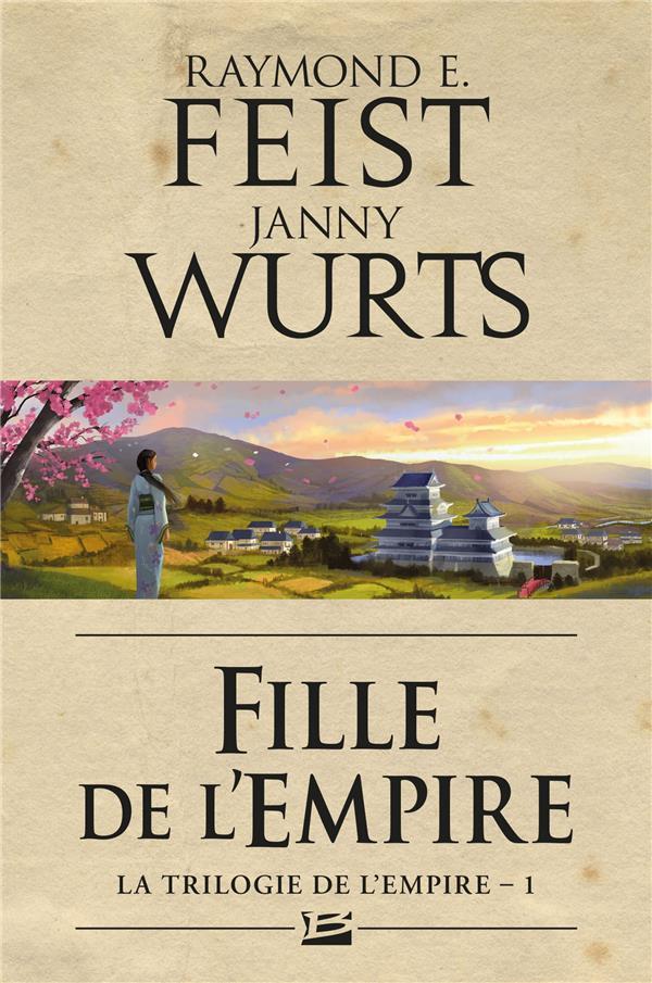 LA TRILOGIE DE L'EMPIRE, T1 : FILLE DE L'EMPIRE Wurst Janny Milady