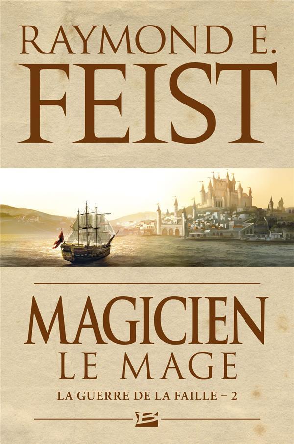 LA GUERRE DE LA FAILLE, T2 : MAGICIEN - LE MAGE Feist Raymond Elias Milady