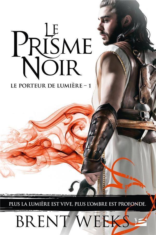 LE PORTEUR DE LUMIERE T.1  -  LE PRISME NOIR Weeks Brent Milady