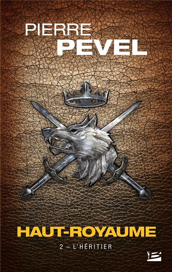 HAUT-ROYAUME, T2 : L'HERITIER Pevel Pierre Milady