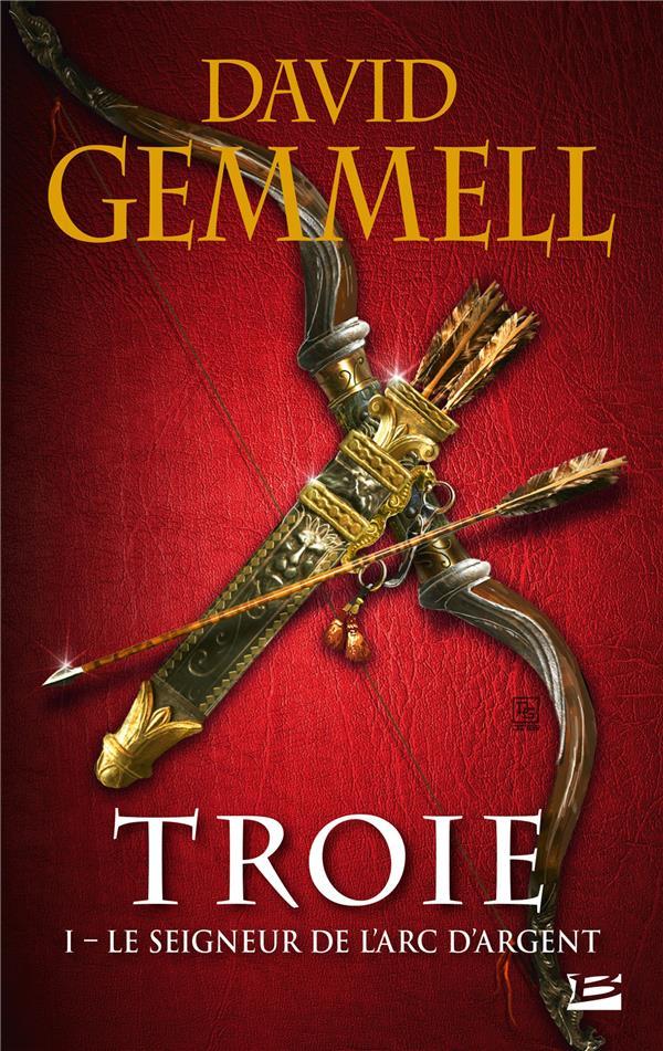 TROIE, T1 : LE SEIGNEUR DE L'ARC D'ARGENT Gemmell David Milady