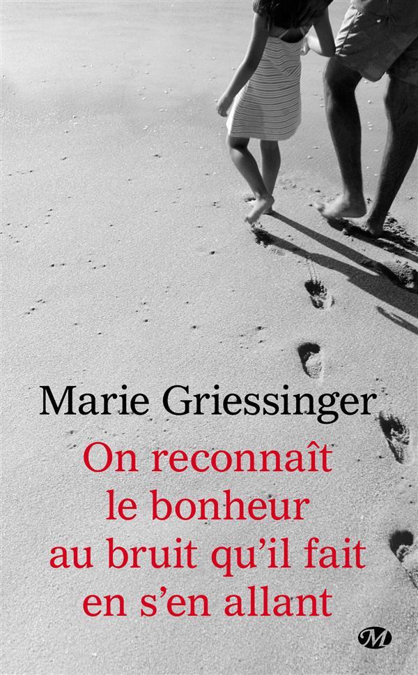 Griessinger Marie - ON RECONNAIT LE BONHEUR AU BRUIT QU'IL FAIT EN S'EN ALLANT