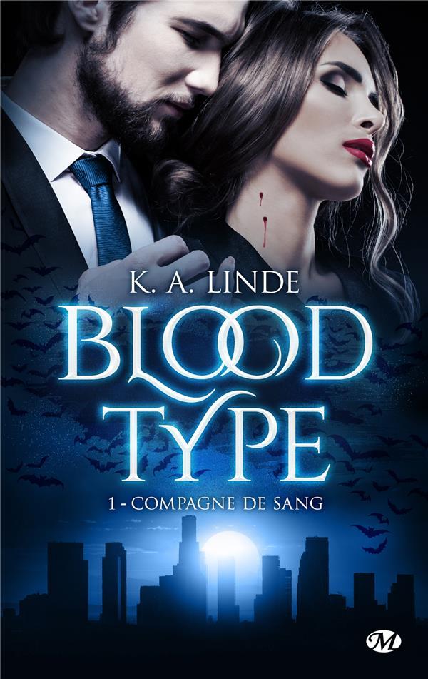 BLOOD TYPE, T1 : COMPAGNE DE SANG LINDE, K. A. MILADY