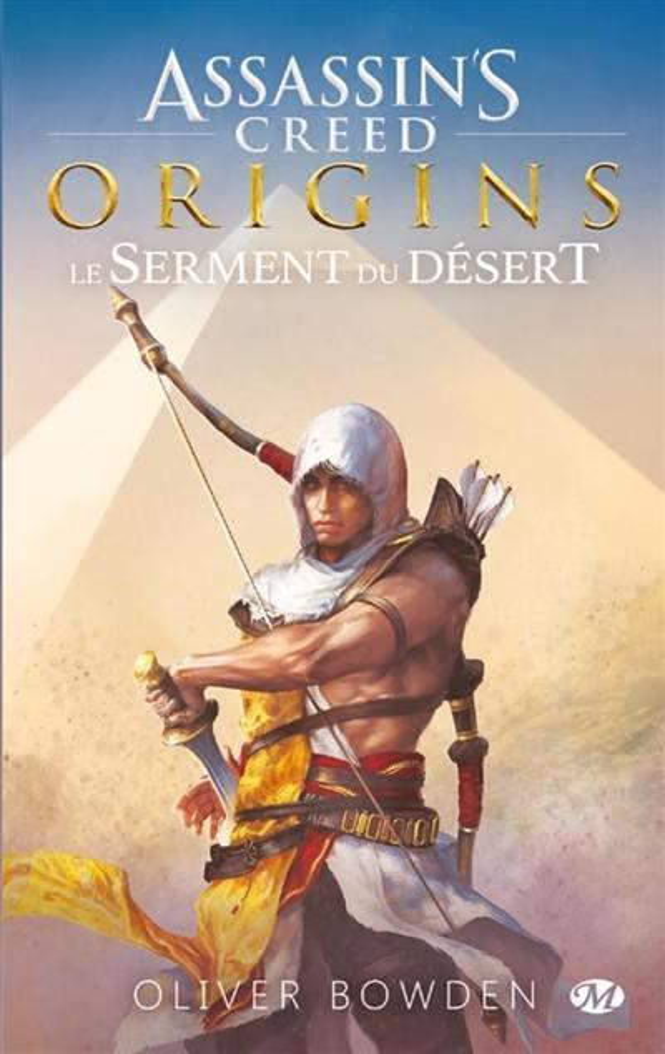 ASSASSIN'S CREED : ASSASSIN'S CREED ORIGINS: LE SERMENT DU DESERT Bowden Oliver Milady