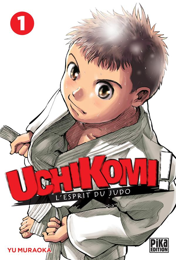 UCHIKOMI  -  L'ESPRIT DU JUDO T.1 MURAOKA, YU PIKA