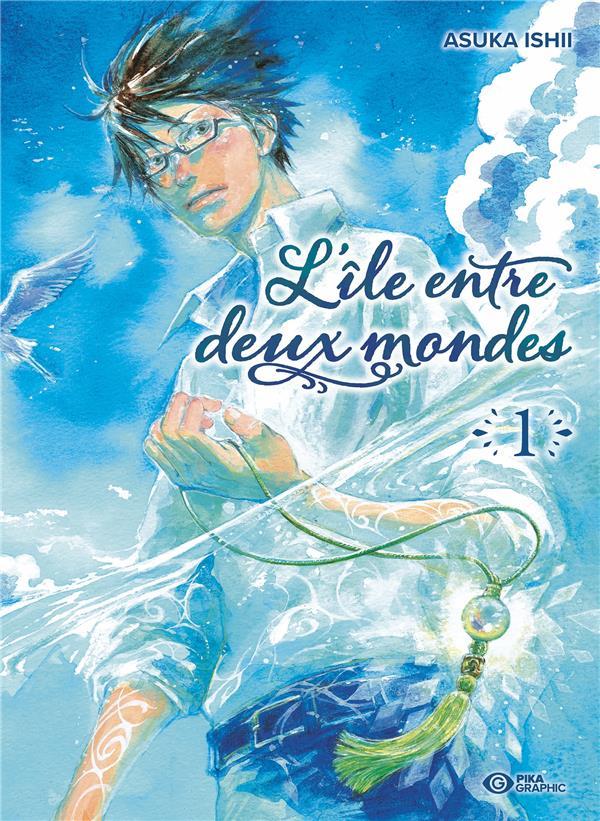 L'ILE ENTRE DEUX MONDES T01