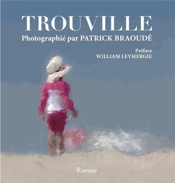 TROUVILLE PHOTOGRAPHIE PAR PATRICK BRAOUDE