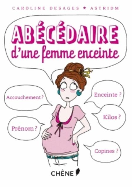 ABECEDAIRE D'UNE FEMME ENCEINTE FRANC-C LE CHENE