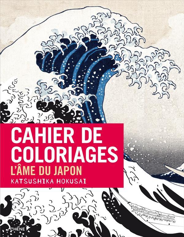 CAHIER DE COLORIAGE     L'AME DU JAPON PAR HOKUSAI