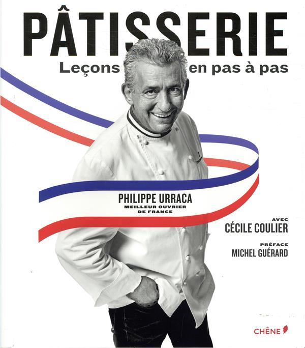 PATISSERIE, LECONS EN PAS A PAS Urraca Philippe Chêne