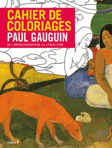 CAHIER DE COLORIAGES PAUL GAUGUIN (GRAND FORMAT)  Chêne
