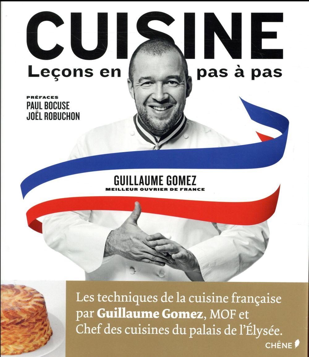 CUISINE, LECONS EN PAS A PAS Gomez Guillaume Chêne