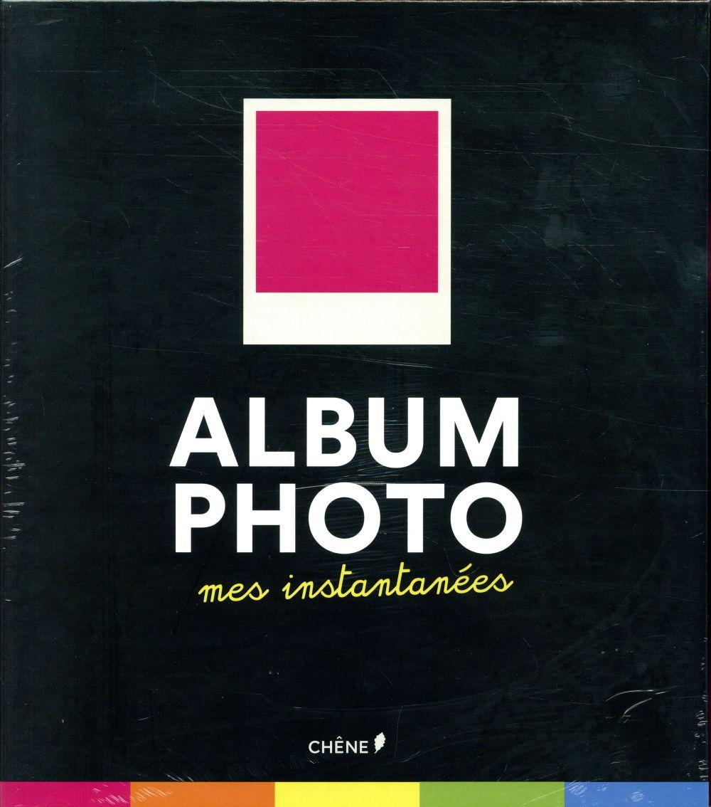 ALBUM PHOTOS MES INSTANTANES XXX LE CHENE