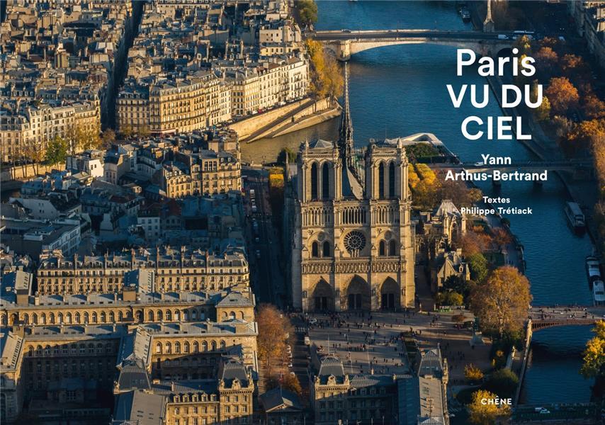 PARIS VU DU CIEL YANN ARTHUS-BERTRAND LE CHENE