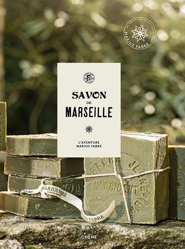 SAVON DE MARSEILLE : L'AVENTURE MARIUS FABRE