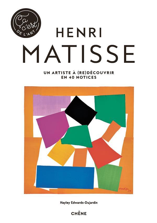 MATISSE - CA, C-EST DE L-ART HAYLEY-JANE EDWARDS- LE CHENE