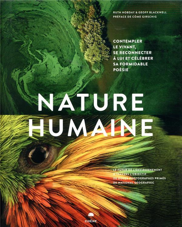 NATURE HUMAINE  -  LE FUTUR DE L'ENVIRONNEMENT A TRAVERS L'OBJECTIF DE 12 PHOTOGRAPHES DE NATIONAL GEOGRAPHIC