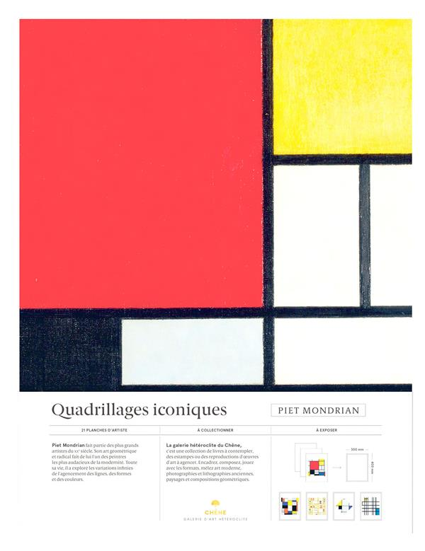 PIET MONDRIAN : QUADRILLAGES ICONIQUES  -  GALERIE D'ART HETEROCLITE