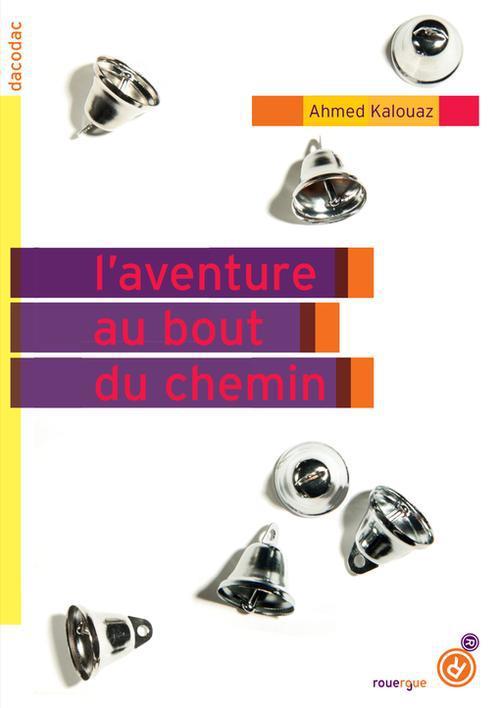 L'AVENTURE AU BOUT DU CHEMIN KALOUAZ AHMED Rouergue