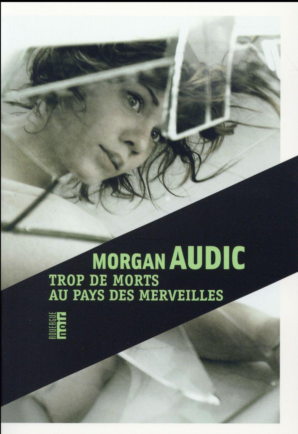 Audic Morgan - TROP DE MORTS AU PAYS DES MERVEILLES
