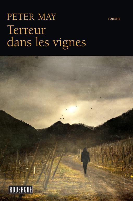 TERREUR DANS LES VIGNES May Peter Rouergue