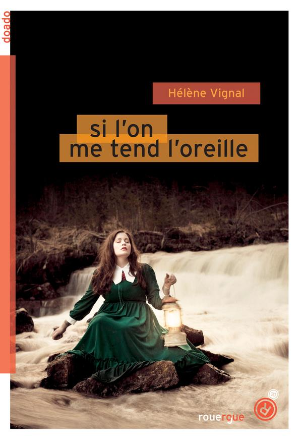 SI L'ON ME TEND L'OREILLE VIGNAL HELENE ROUERGUE