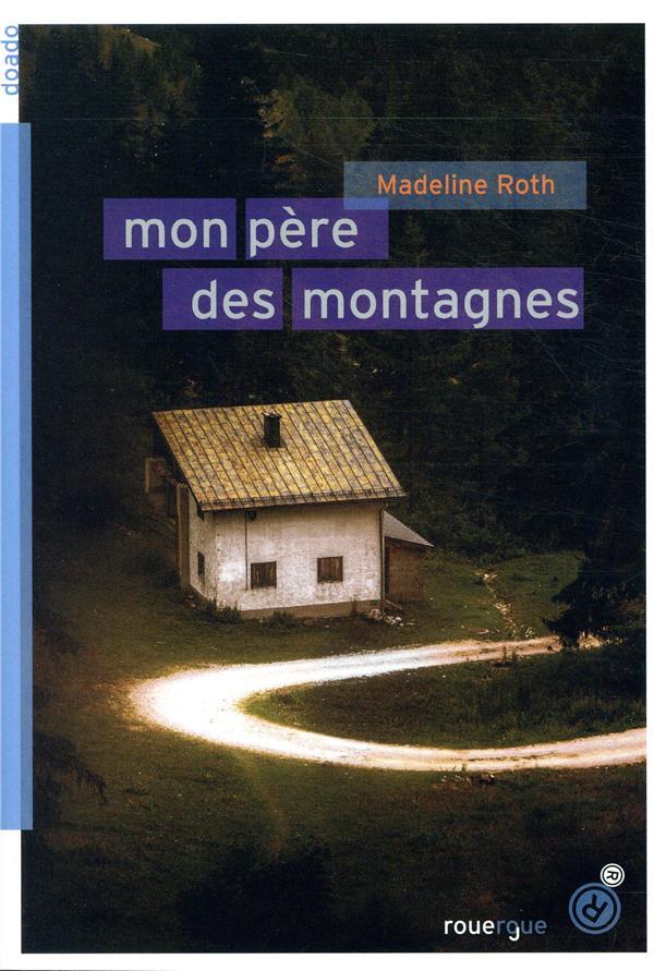 MON PERE DES MONTAGNES