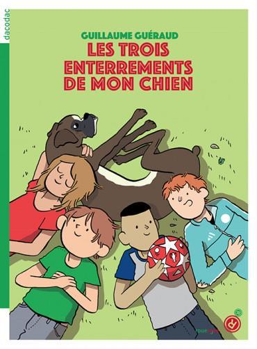 LES TROIS ENTERREMENTS DE MON CHIEN